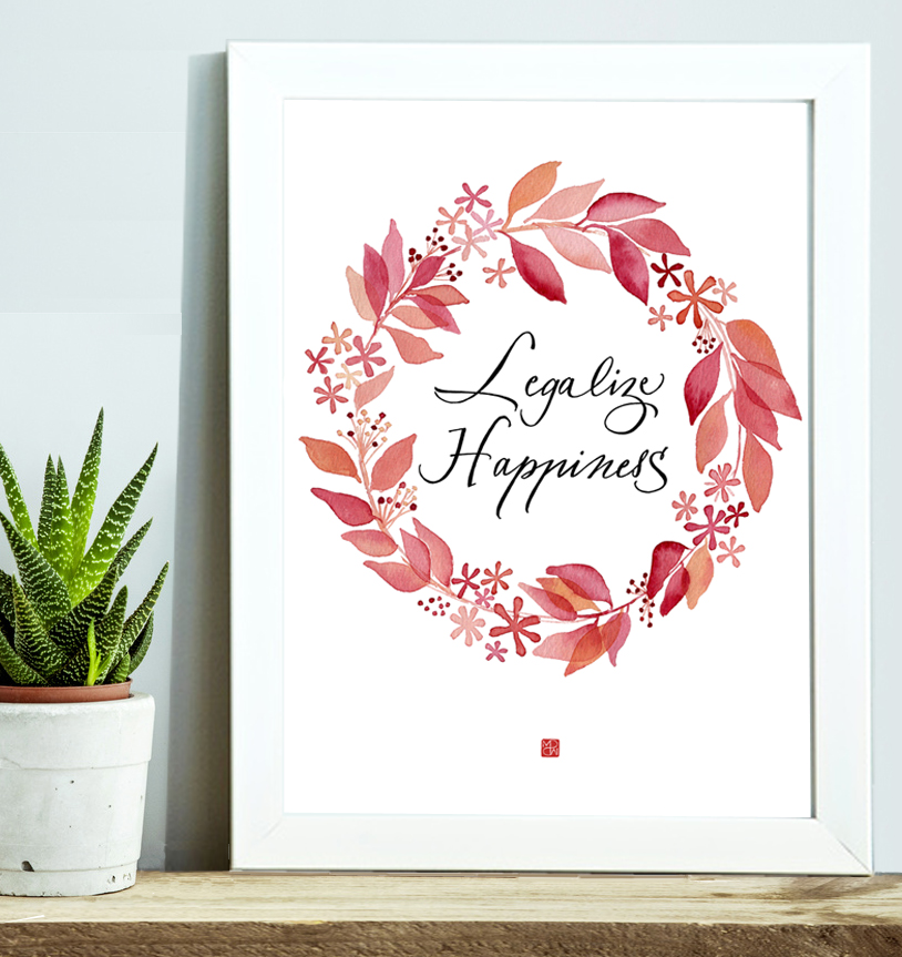 white frame with hand-lettering by Marinepsm  LEGALIZE HAPPINESS with succulent
